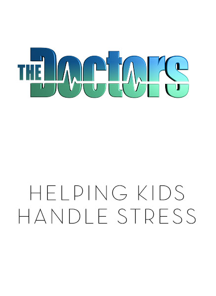 the-doctors-logo_helping-kids-handle-stress