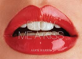 Blow Me A Kiss coffee table book by Alice Harris